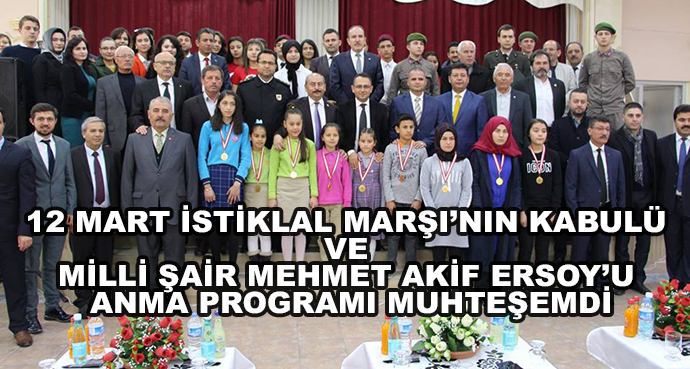 12 Mart İstiklal Marşı'nın Kabulü Ve Milli Şair Mehmet Akif Ersoy'u Anma Programı Muhteşemdi