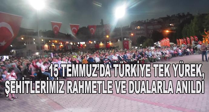 15 Temmuz'da Türkiye Tek Yürek,Şehitlerimiz Rahmetle Ve Dualarla Anıldı
