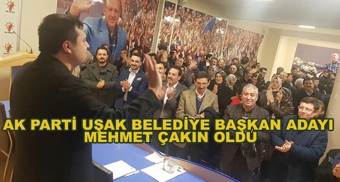 Ak Parti Uşak Belediye Başkan Adayı Mehmet Çakın Oldu
