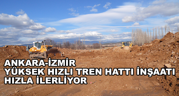 Ankara-İzmir Yüksek Hızlı Tren Hattı İnşaatı Hızla İlerliyor