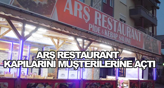 Arş Restaurant Kapılarını Müşterilerine Açtı