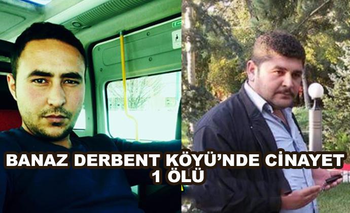 Banaz Derbent Köyü'nde Cinayet - 1 Ölü