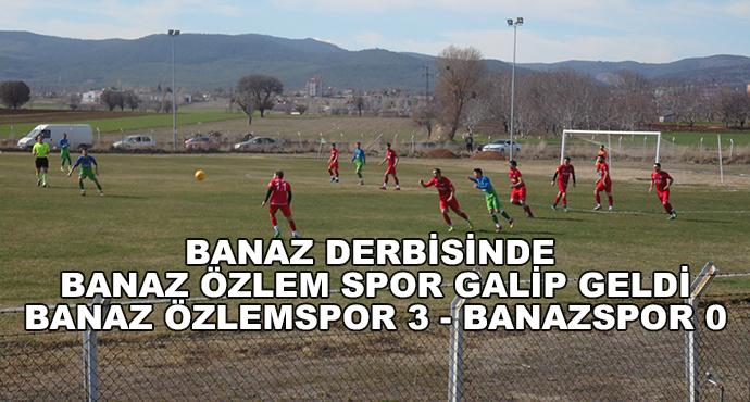 Banaz Derbisin de Banaz Özlem Spor Galip Geldi-Banaz Özlemspor 3 - Banazspor 0