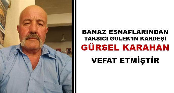 Banaz Esnaflarından Taksici Gülek'in Kardeşi Gürsel Karahan Vefat Etmiştir