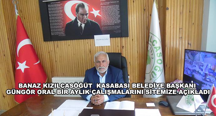 Banaz Kızılcasöğüt  Kasabası Belediye Başkanı Güngör Oral Bir Aylık Çalışmalarını Sitemize Açıkladı