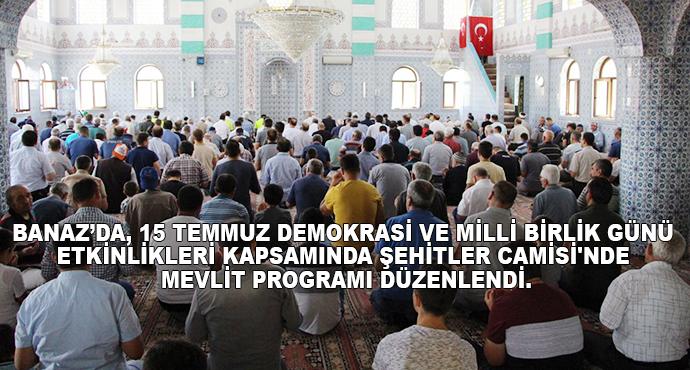Banaz'da, 15 Temmuz Demokrasi Ve Milli Birlik Günü Etkinlikleri Kapsamında Şehitler Camisi'nde Mevlit Programı Düzenlendi.