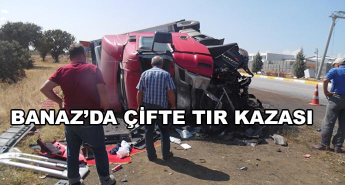 Banaz'da Çifte Tır Kazası