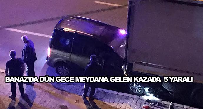 Banaz'da Dün Gece Meydana Gelen Kazada  5 Yaralı