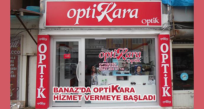 Banaz'da OptiKara Hizmet Vermeye Başladı