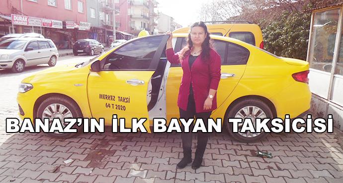 Banaz'ın İlk Bayan Taksicisi