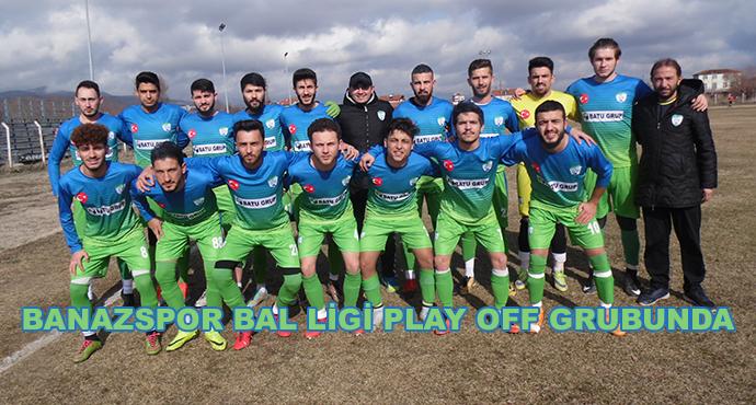 Banazspor Bal Ligi Play Off Grubunda