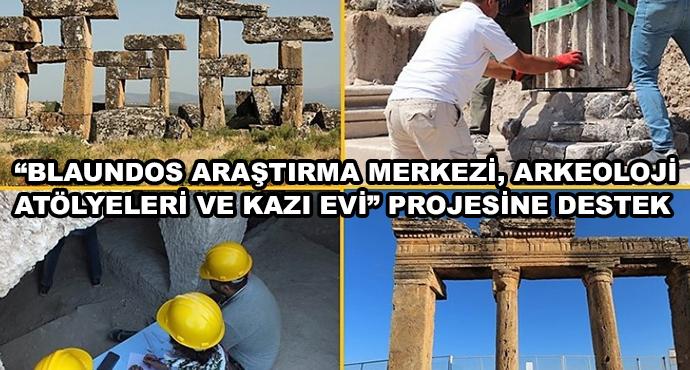 """""""Blaundos Araştırma Merkezi, Arkeoloji Atölyeleri Ve Kazı Evi"""" Projesine Destek"""