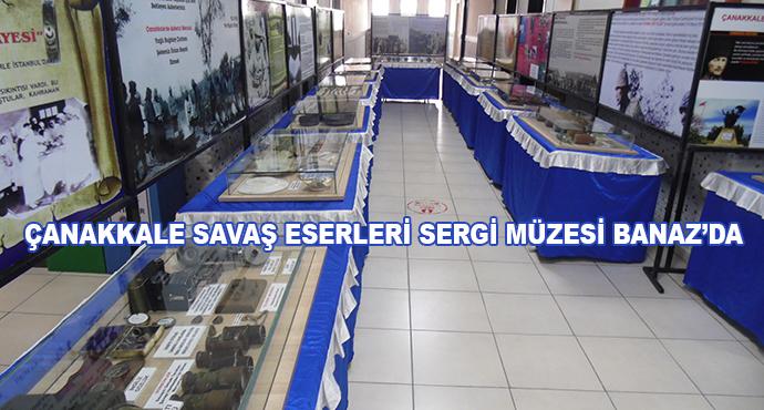 Çanakkale Savaş Eserleri Sergi Müzesi Banaz'da