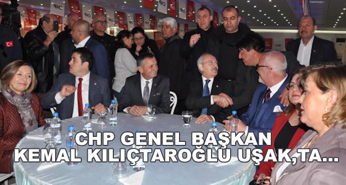 Chp Genel Başkan Kemal Kılıçtaroğlu Uşakta