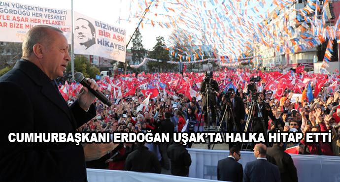Cumhurbaşkanı Erdoğan Uşak'ta Halka Hitap Etti