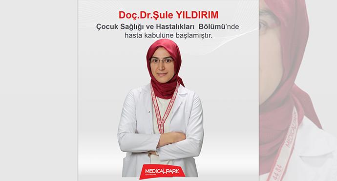 Doç. Dr. Şule Yıldırım Çocuk Sağlığı ve Hastalıkları Bölümü'nde hasta kabulüne başlamıştır.