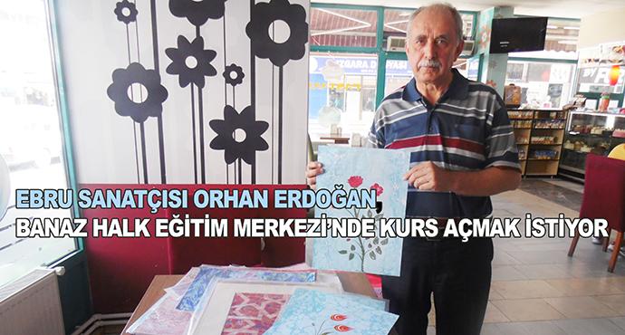 Ebru Sanatçısı Orhan Erdoğan, Banaz Halk Eğitim Merkezi'nde Kurs Açmak İstiyor