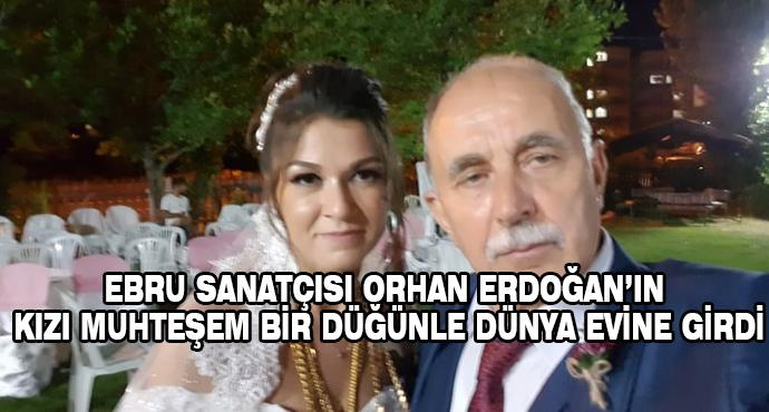 Ebru Sanatçısı Orhan Erdoğan'ın Kızı Muhteşem Bir Düğünle Dünya Evine Girdi