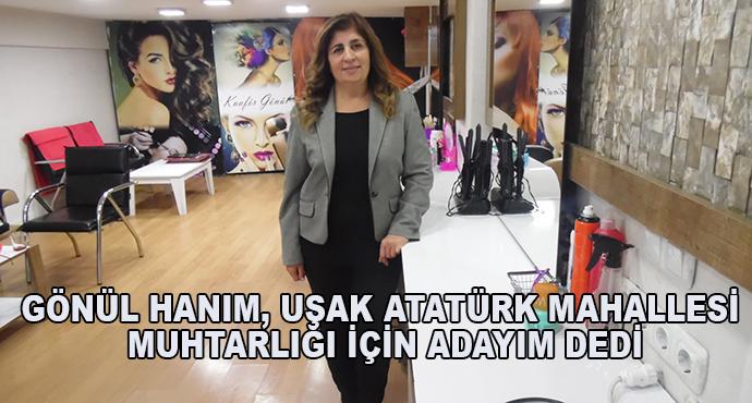 Gönül Hanım, Uşak Atatürk Mahallesi Muhtarlığı İçin Adayım Dedi