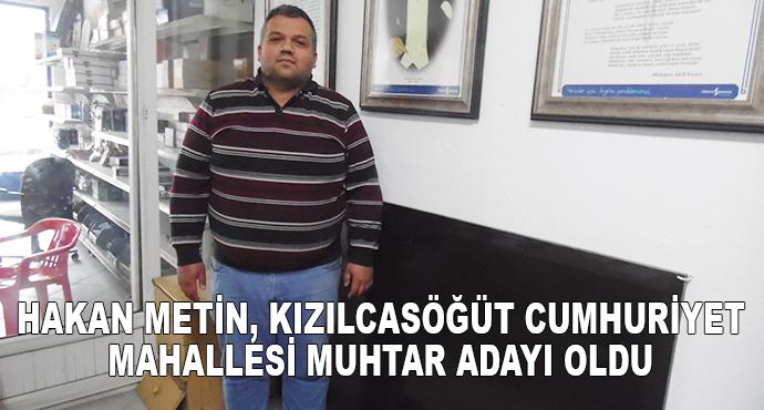 Hakan Metin, Kızılcasöğüt Cumhuriyet Mahallesi Muhtar Adayı Oldu