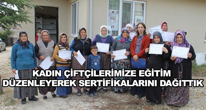Kadın Çiftçilerimize Eğitim Düzenleyerek Sertifikalarını Dağıttık