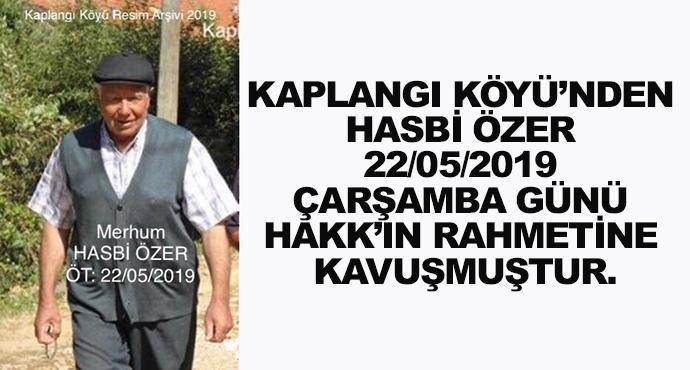 Kaplangı Köyü'nden Hasbi Özer 22/05/2019 Çarşamba Günü Hakk'ın Rahmetine Kavuşmuştur.