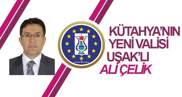Kütahya'nın Yeni Valisi Uşak'lı Hemşehrimiz Ali Çelik Oldu