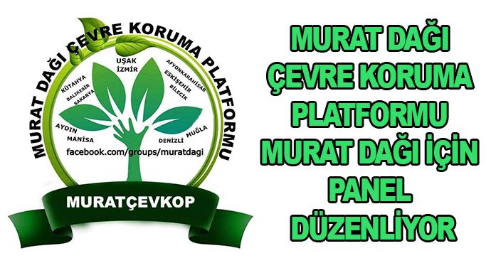 Murat Dağı Çevre Koruma Platformu Murat Dağı İçin Panel Düzenliyor
