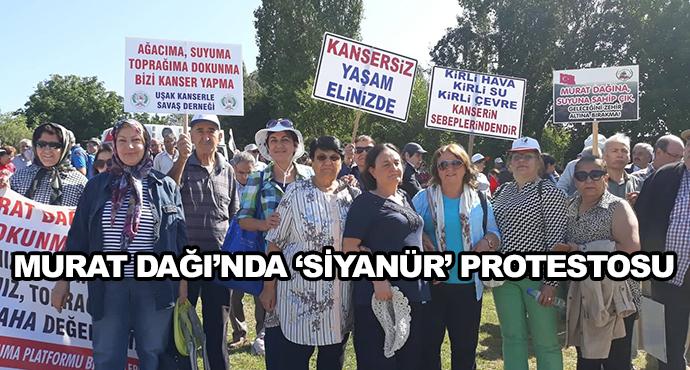 Murat Dağı'nda 'Siyanür' Protestosu