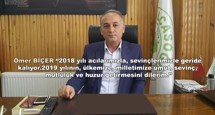 """Ömer BİÇER """"2018 yılı acılarımızla, sevinçlerimizle geride  kalıyor.2019 yılının, ülkemize, milletimize umut, sevinç,  mutluluk ve huzur getirmesini dilerim."""""""