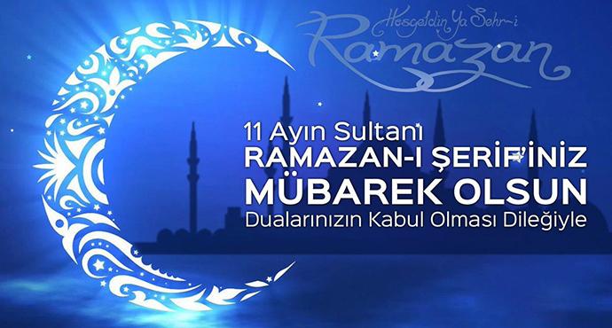 On bir Ayın Sultanı Ramazan-ı Şerifiniz Mübarek Olsun
