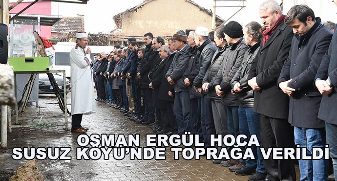 Osman Ergül Hoca Susuz Köyü'nde Toprağa Verildi