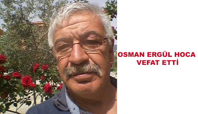 Osman Ergül Hoca Vefat Etti