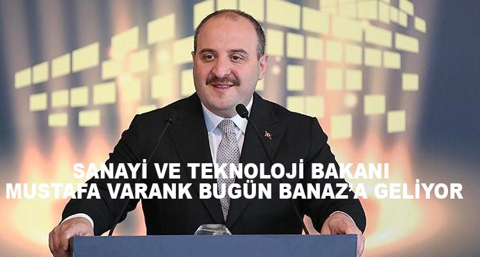 Sanayi Ve Teknoloji Bakanı Mustafa Varank Bugün Banaz'a Geliyor