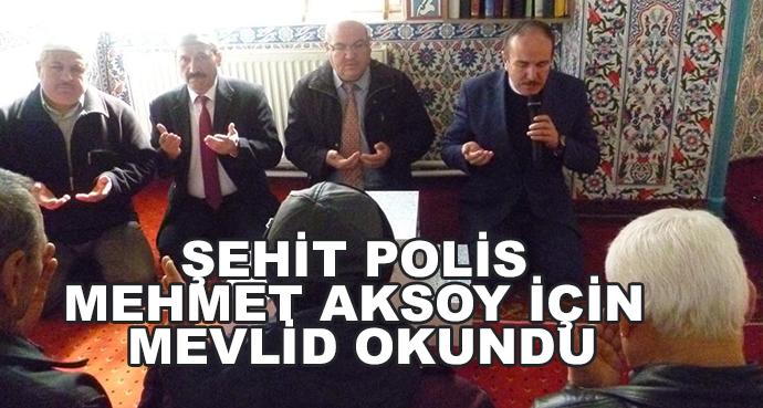 Şehit Polis Mehmet Aksoy İçin Mevlid Okundu