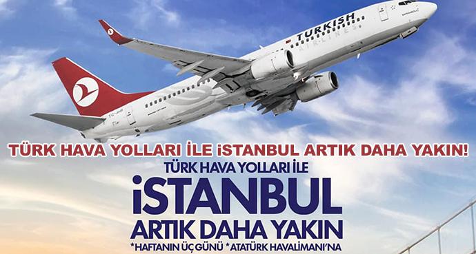 Türk Hava Yolları İle İstanbul Artık Daha Yakın!
