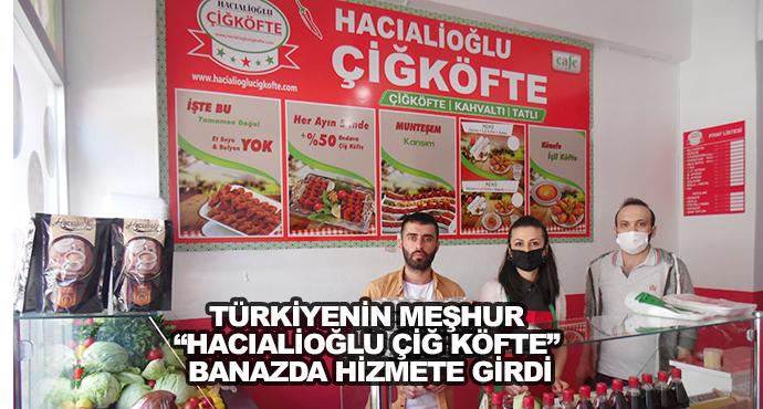 """Türkiyenin Meşhur """"Hacıalioğlu Çiğ Köfte"""" Banazda Hizmete Girdi"""