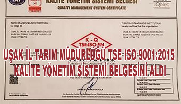Uşak İl Tarım Müdürlüğü Tse Iso 9001:2015 Kalite Yönetim Sistemi Belgesini Aldı