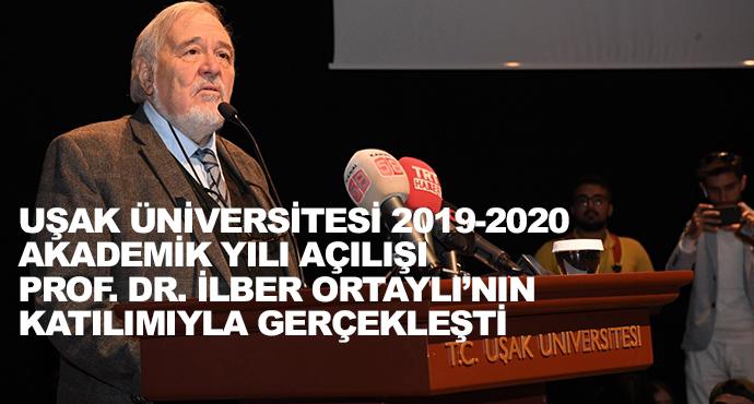 Uşak Üniversitesi 2019-2020 Akademik Yılı Açılışı Prof. Dr. İlber Ortaylı'nın Katılımıyla Gerçekleşti