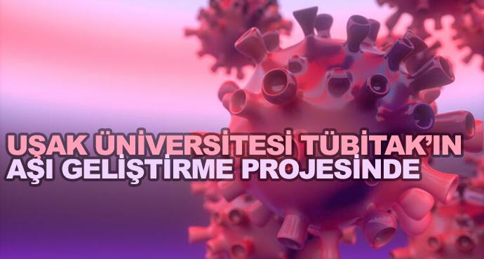 Uşak Üniversitesi Tübitak'ın Aşı Geliştirme Projesinde