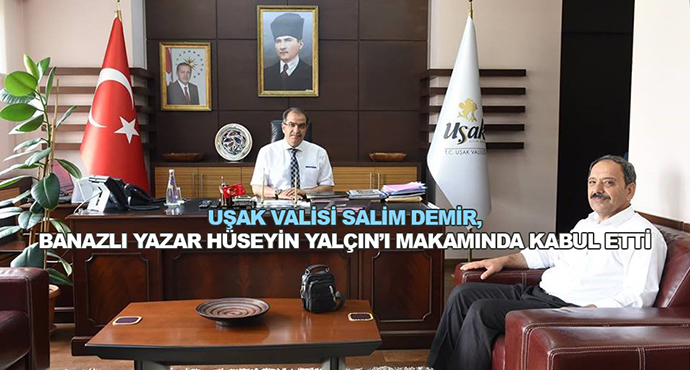 Uşak Valisi Salim Demir, Banazlı Yazar Hüseyin Yalçın'ı Makamında Kabul Etti