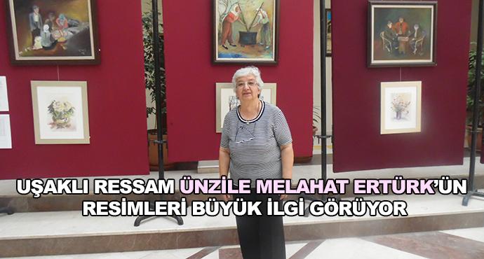 Uşaklı Ressam Ünzile Melahat Ertürk'ün Resimleri Büyük İlgi Görüyor