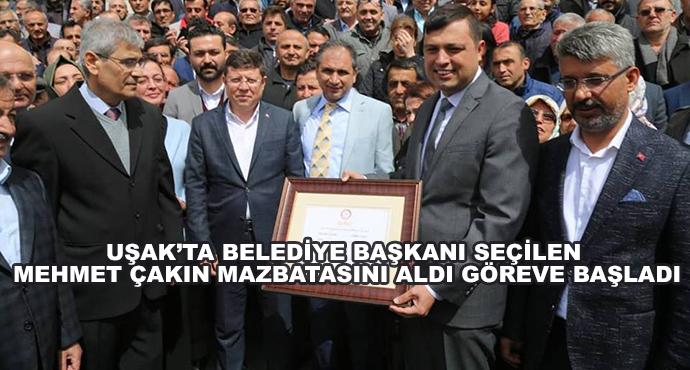 Uşak'ta Belediye Başkanı Seçilen Mehmet Çakın Mazbatasını Aldı Göreve Başladı