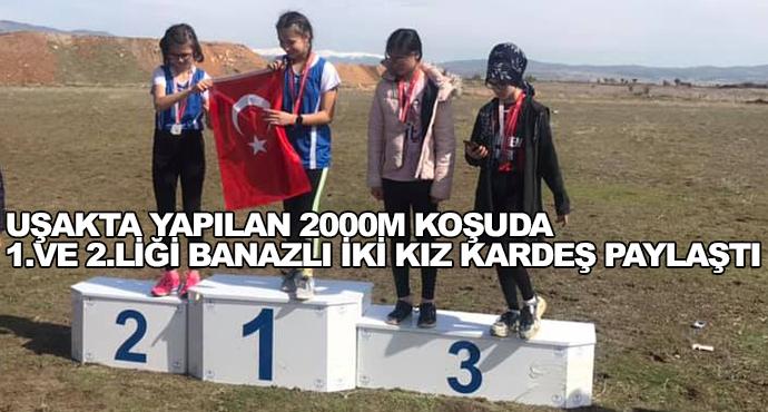 Uşakta Yapılan 2000m Koşuda 1.Ve 2.Liği Banazlı İki Kız Kardeş Paylaştı