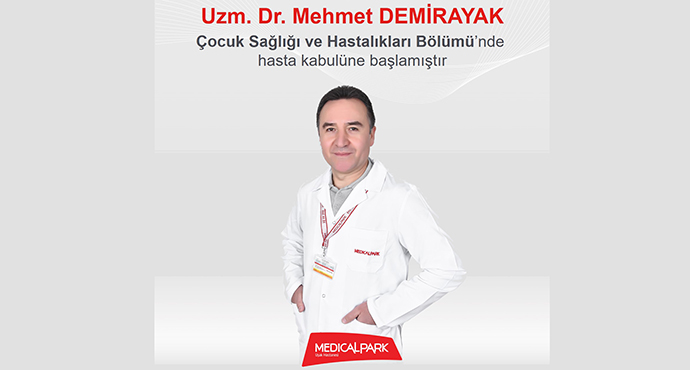 Uzm. Dr.Mehmet DEMİRAYAK Medical Park Uşak Hastanesi'nde Çocuk Sağlığı Ve Hastalıkları Bölümü'nde Hasta Kabulüne Başlamıştır.