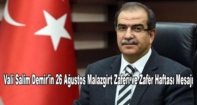 Vali Salim Demir'in 26 Ağustos Malazgirt Zaferi ve Zafer Haftası Mesajı