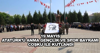 19 Mayıs Atatürk'ü Anma Gençlik Ve Spor Bayramı Coşku İle Kutlandı