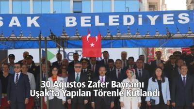 30 Ağustos Zafer Bayramı  Uşak'ta Yapılan Törenle Kutlandı