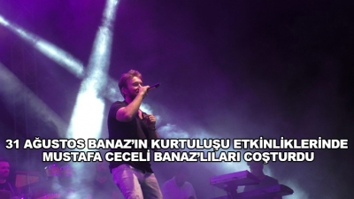 31 Ağustos Banaz'ın Kurtuluşu Etkinliklerinde Mustafa Ceceli Banaz'lıları Coşturdu