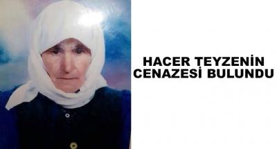 83 Yaşındaki Hacer Cengiz Teyzenin Cenazesi bulundu